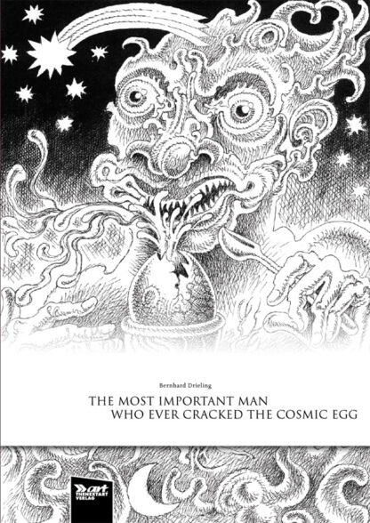 Bernhard Drieling The Most Important Man Who Ever Cracked The Cosmic Egg Cover