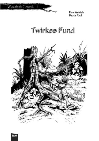 Fern Wurzelwelt-Chronik 1 Twirkes Fund Cover